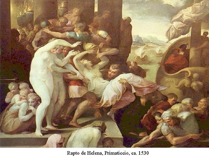 Rapto de Helena, Primaticcio, ca. 1530