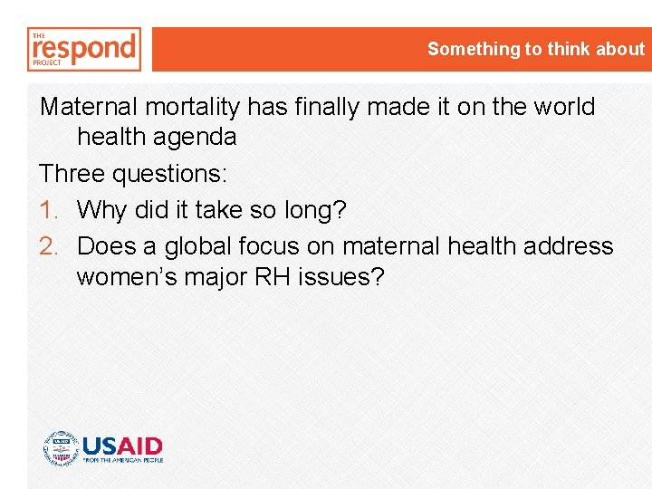 Something to think about Maternal mortality has finally made it on the world health