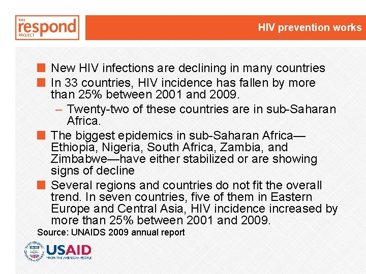 HIV prevention works New HIV infections are declining in many countries In 33 countries,