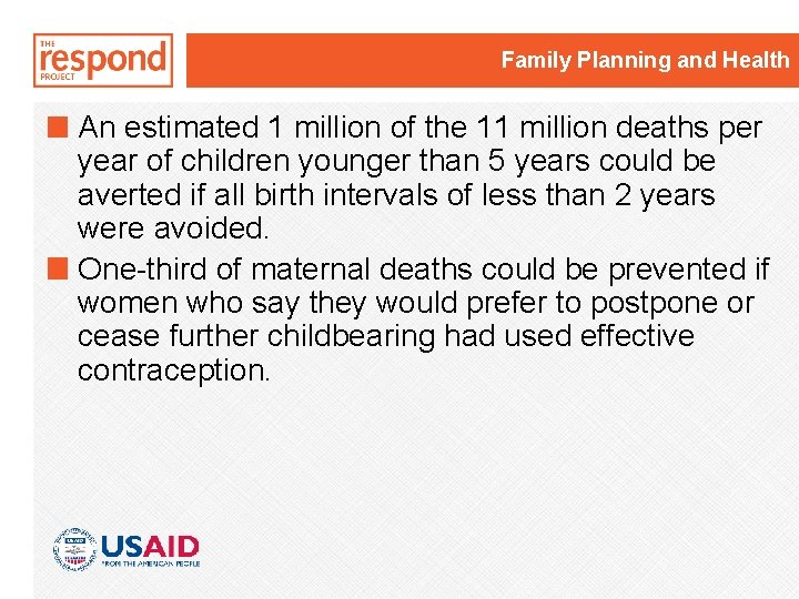 Family Planning and Health An estimated 1 million of the 11 million deaths per