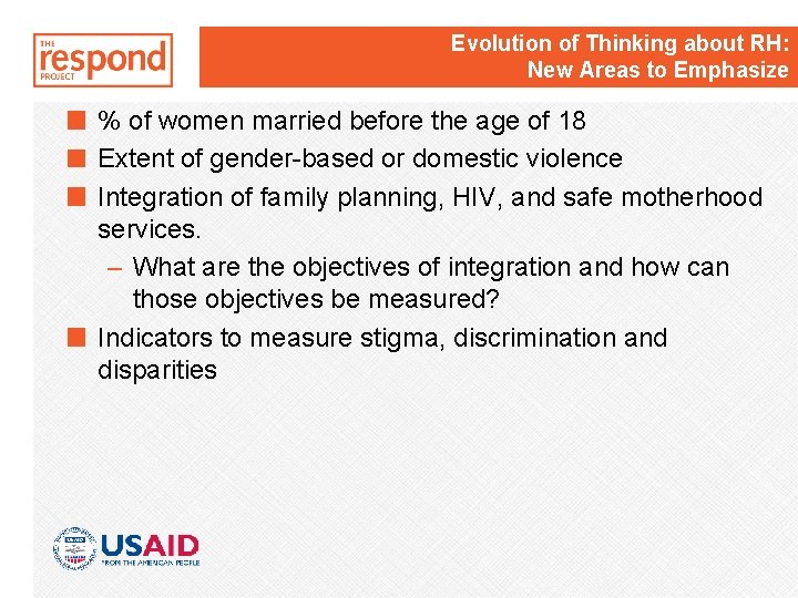Evolution of Thinking about RH: New Areas to Emphasize % of women married before