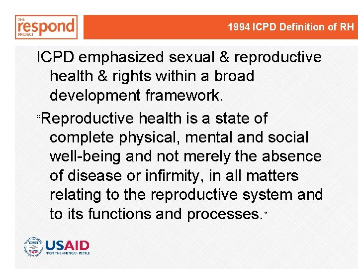 1994 ICPD Definition of RH ICPD emphasized sexual & reproductive health & rights within