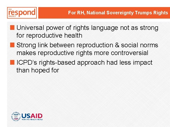 For RH, National Sovereignty Trumps Rights Universal power of rights language not as strong