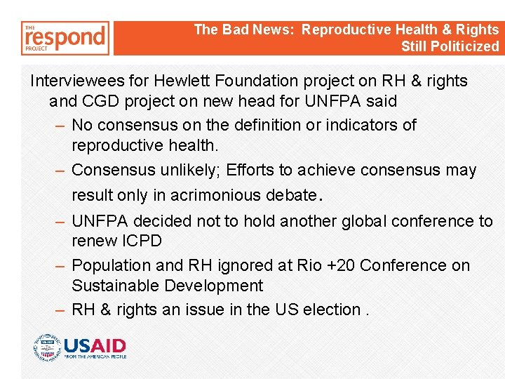 The Bad News: Reproductive Health & Rights Still Politicized Interviewees for Hewlett Foundation project