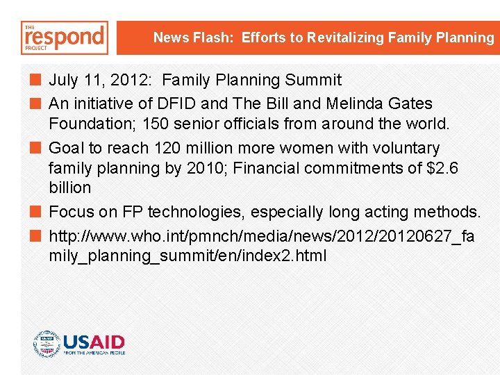 News Flash: Efforts to Revitalizing Family Planning July 11, 2012: Family Planning Summit An
