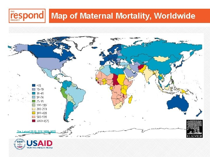Figure 3 Map of Maternal Mortality, Worldwide Source: The Lancet 2010; 375: 1609 -1623