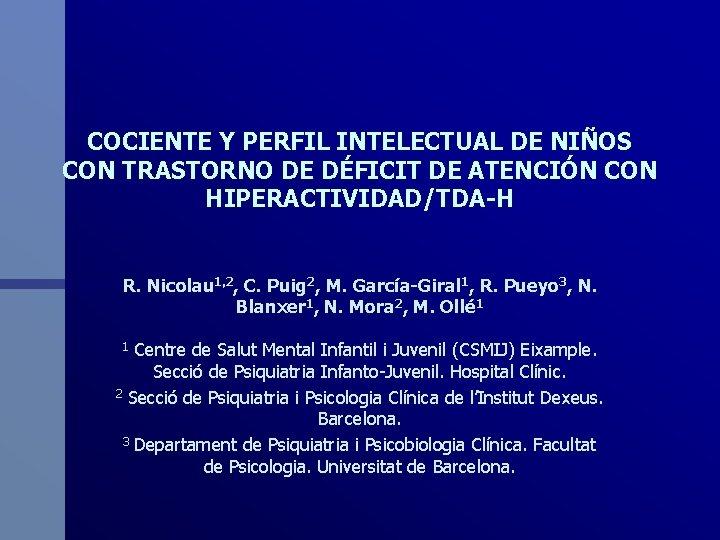 COCIENTE Y PERFIL INTELECTUAL DE NIÑOS CON TRASTORNO DE DÉFICIT DE ATENCIÓN CON HIPERACTIVIDAD/TDA-H