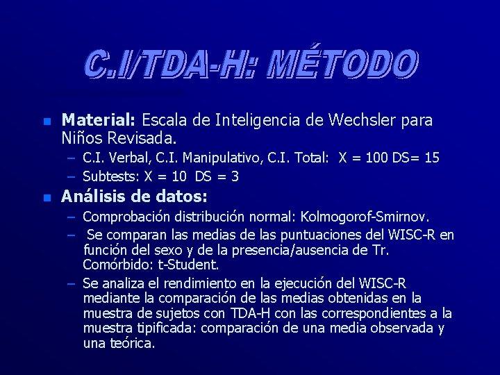 n Material: Escala de Inteligencia de Wechsler para Niños Revisada. – C. I. Verbal,