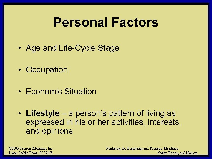Personal Factors • Age and Life-Cycle Stage • Occupation • Economic Situation • Lifestyle