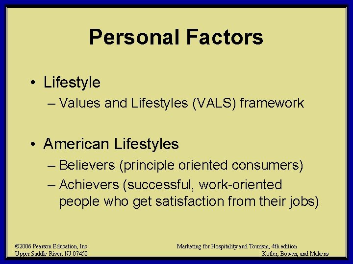 Personal Factors • Lifestyle – Values and Lifestyles (VALS) framework • American Lifestyles –