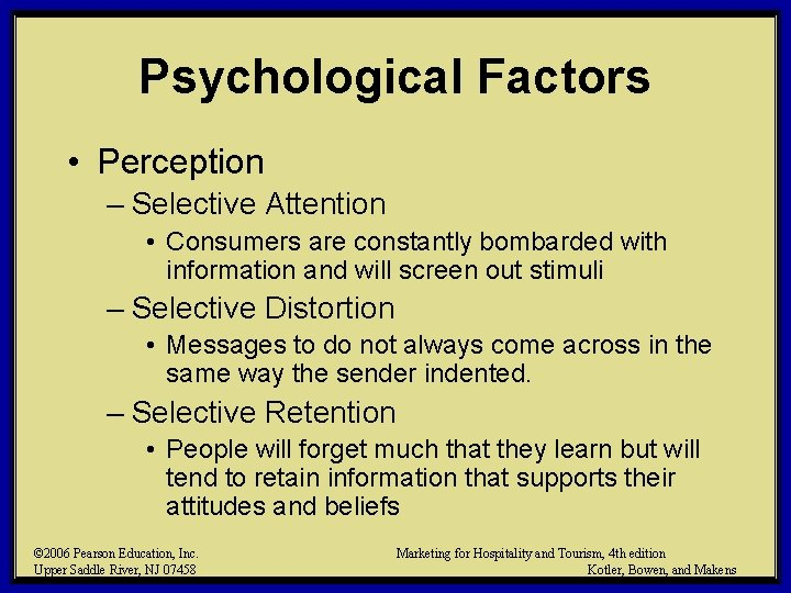 Psychological Factors • Perception – Selective Attention • Consumers are constantly bombarded with information