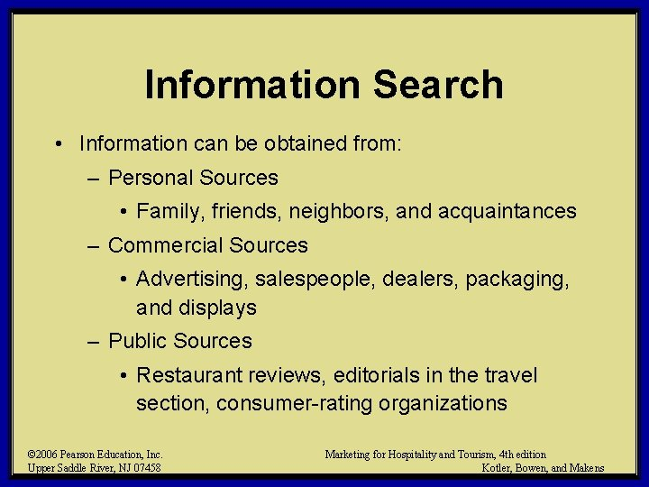 Information Search • Information can be obtained from: – Personal Sources • Family, friends,