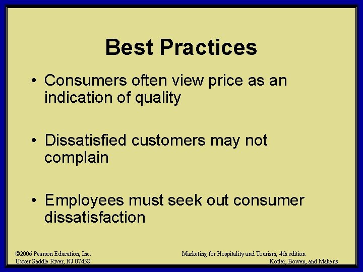 Best Practices • Consumers often view price as an indication of quality • Dissatisfied