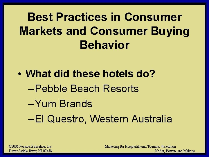 Best Practices in Consumer Markets and Consumer Buying Behavior • What did these hotels