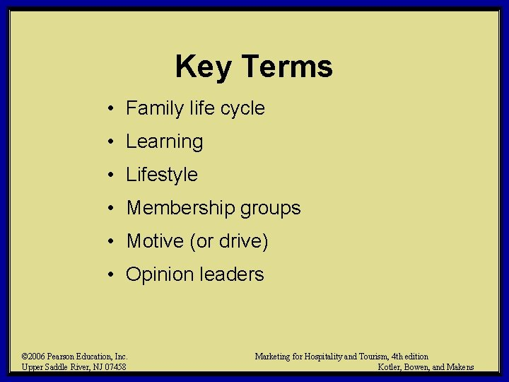 Key Terms • Family life cycle • Learning • Lifestyle • Membership groups •