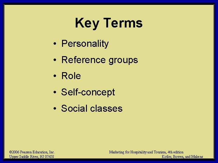 Key Terms • Personality • Reference groups • Role • Self-concept • Social classes
