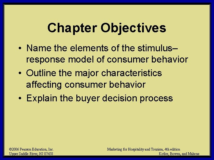 Chapter Objectives • Name the elements of the stimulus– response model of consumer behavior
