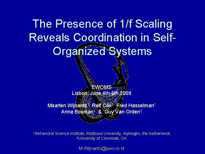 The Presence of 1/f Scaling Reveals Coordination in Self. Organized Systems EWOMS Lisbon, June