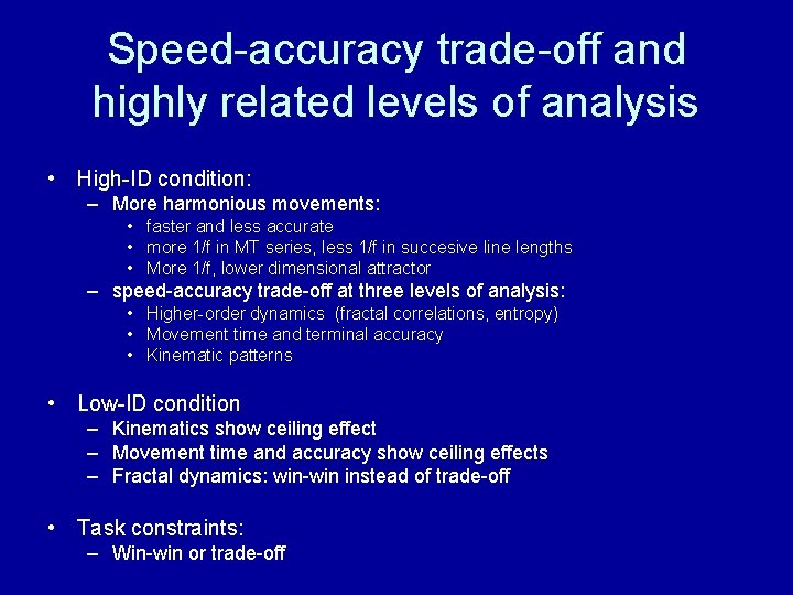Speed-accuracy trade-off and highly related levels of analysis • High-ID condition: – More harmonious