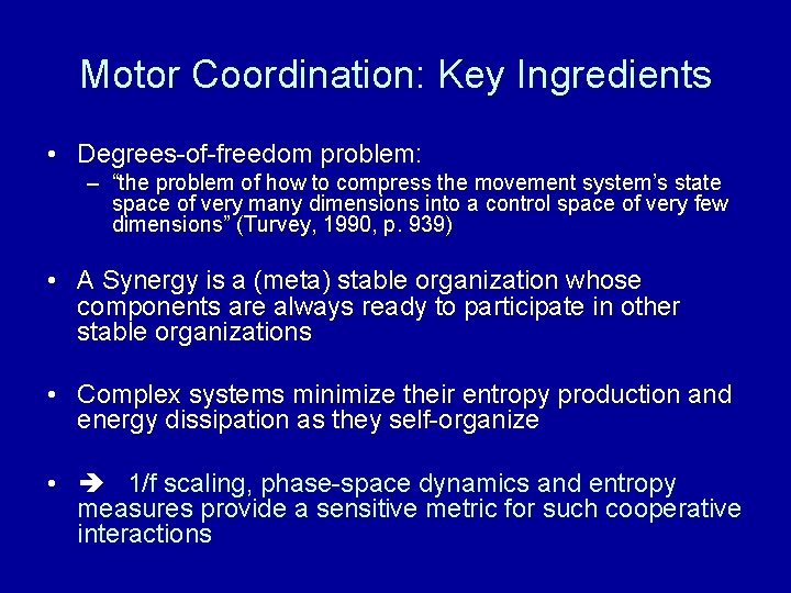 "Motor Coordination: Key Ingredients • Degrees-of-freedom problem: – ""the problem of how to compress"