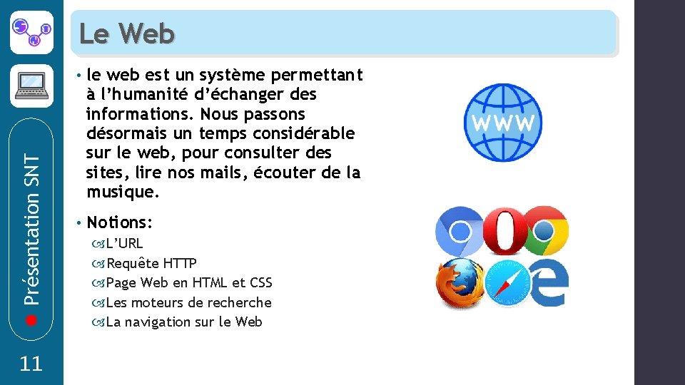 Présentation SNT Le Web 11 • le web est un système permettant à l'humanité