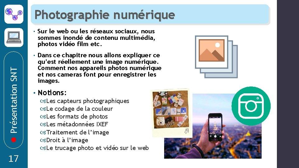 Présentation SNT Photographie numérique 17 • Sur le web ou les réseaux sociaux, nous