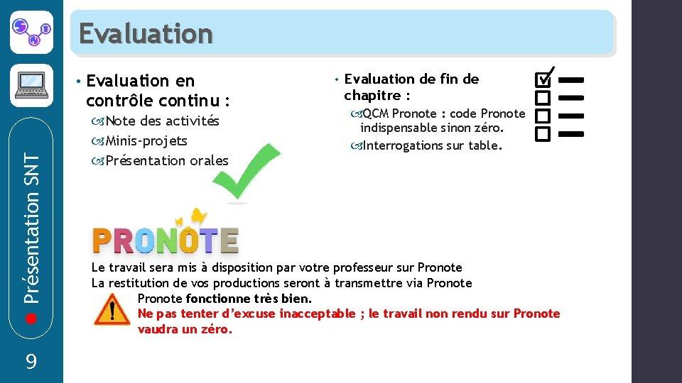 Evaluation Présentation SNT • 9 Evaluation en contrôle continu : Note des activités Minis-projets