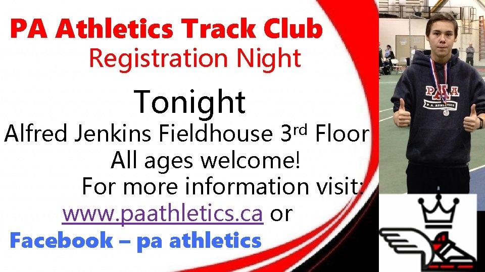 PA Athletics Track Club Registration Night Tonight rd 3 Alfred Jenkins Fieldhouse Floor All
