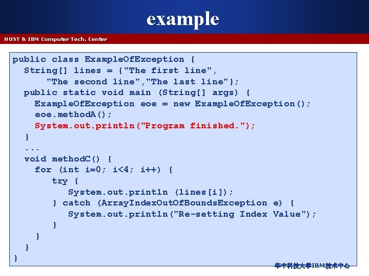 example HUST & IBM Computer Tech. Center public class Example. Of. Exception { String[]