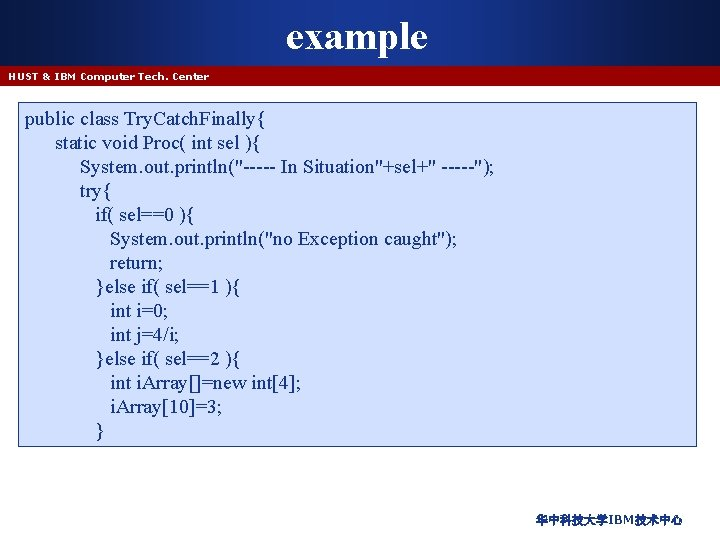 example HUST & IBM Computer Tech. Center public class Try. Catch. Finally{ static void