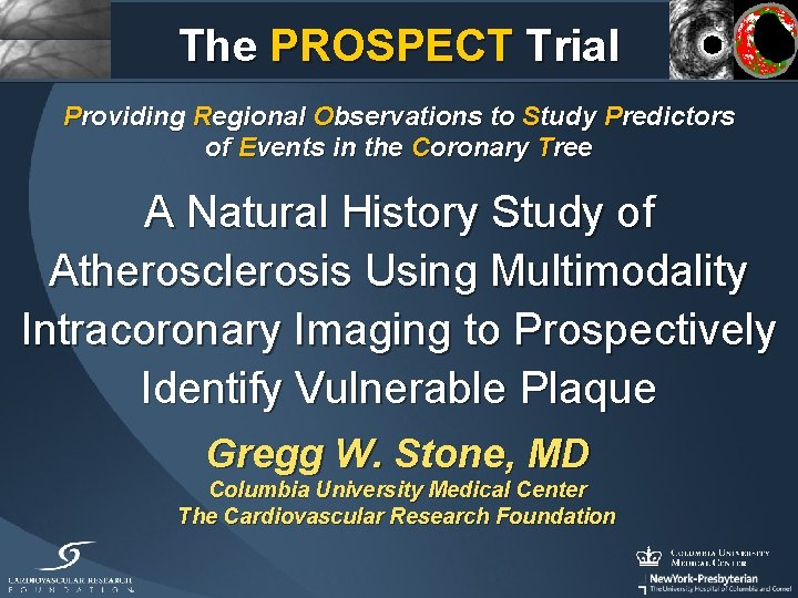 The PROSPECT Trial Providing Regional Observations to Study Predictors of Events in the Coronary