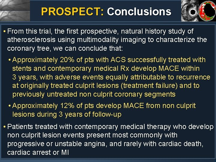 PROSPECT: Conclusions • From this trial, the first prospective, natural history study of atherosclerosis