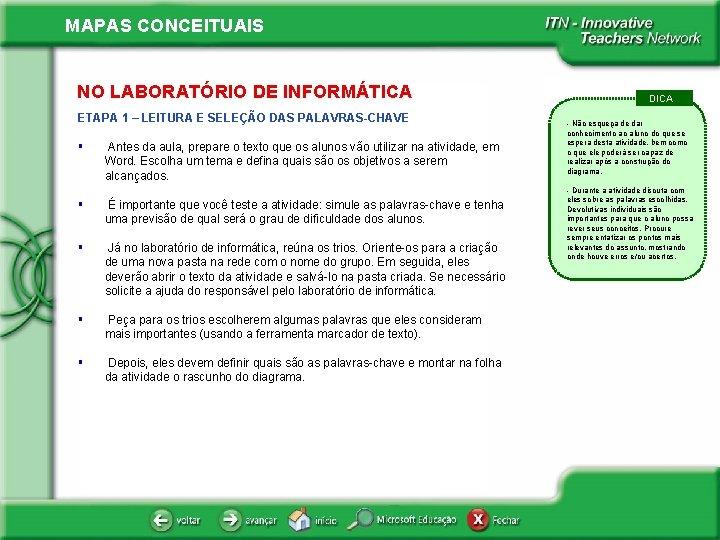 MAPAS CONCEITUAIS NO LABORATÓRIO DE INFORMÁTICA ETAPA 1 – LEITURA E SELEÇÃO DAS PALAVRAS-CHAVE