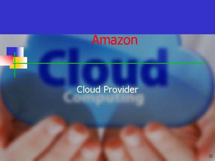 Amazon Cloud Provider 18