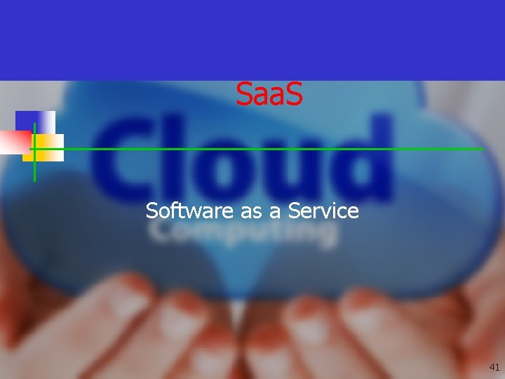 Saa. S Software as a Service 41