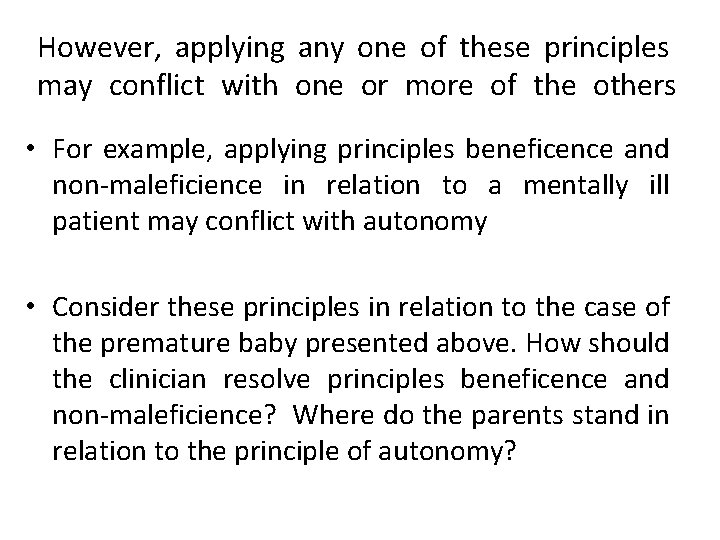 However, applying any one of these principles may conflict with one or more of