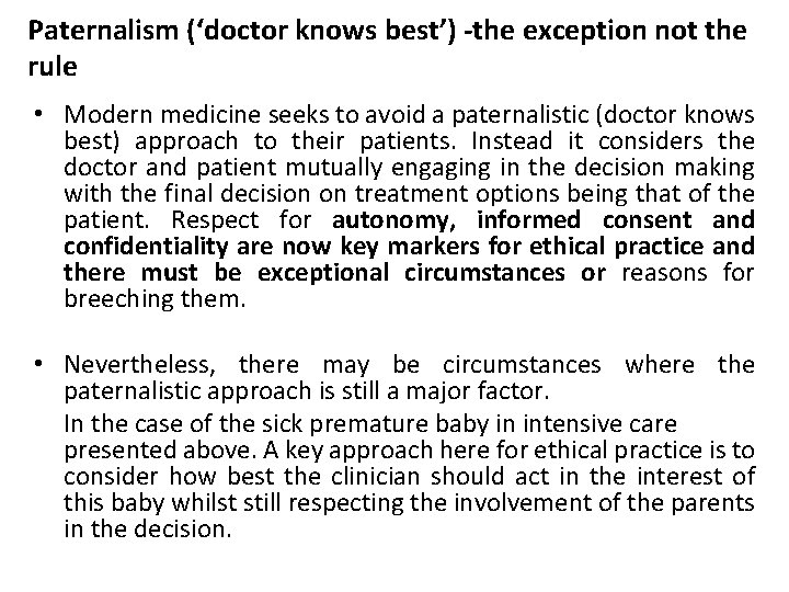 Paternalism ('doctor knows best') -the exception not the rule • Modern medicine seeks to