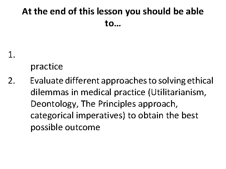 At the end of this lesson you should be able to… 1. 2. practice
