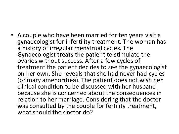 • A couple who have been married for ten years visit a gynaecologist