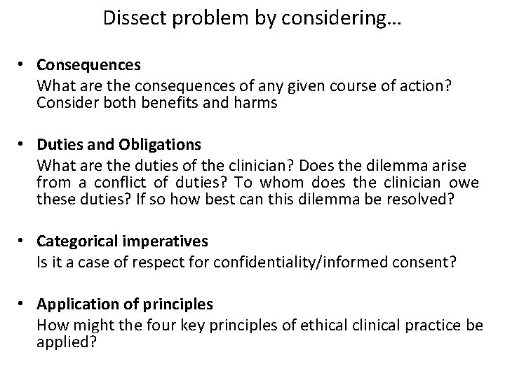 Dissect problem by considering… • Consequences What are the consequences of any given course