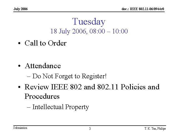 July 2006 doc. : IEEE 802. 11 -06/0944 r 0 Tuesday 18 July 2006,