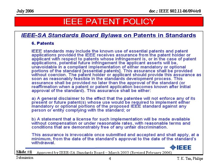 July 2006 Submission doc. : IEEE 802. 11 -06/0944 r 0 4 T. K.