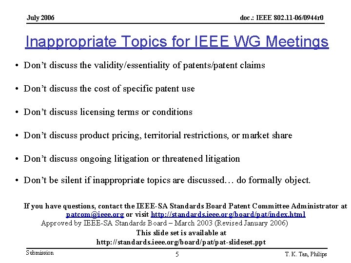 July 2006 doc. : IEEE 802. 11 -06/0944 r 0 Inappropriate Topics for IEEE