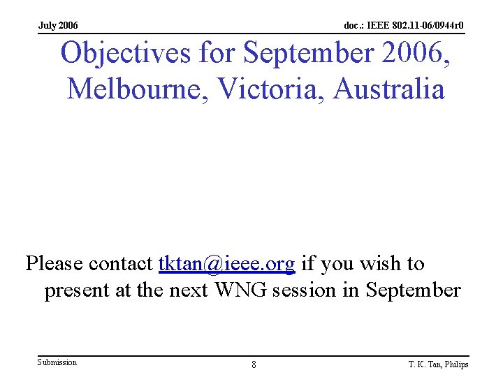 July 2006 doc. : IEEE 802. 11 -06/0944 r 0 Objectives for September 2006,