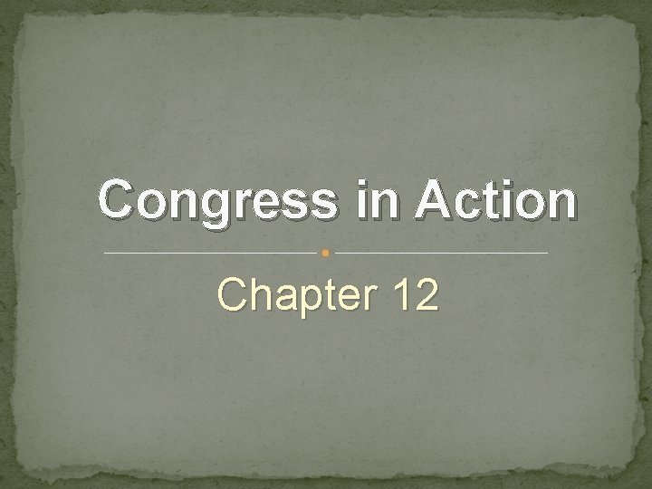 Congress in Action Chapter 12
