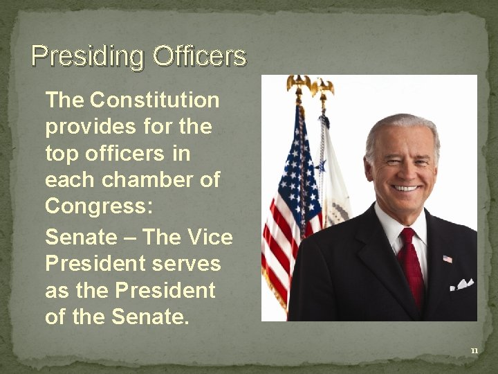 Presiding Officers The Constitution provides for the top officers in each chamber of Congress: