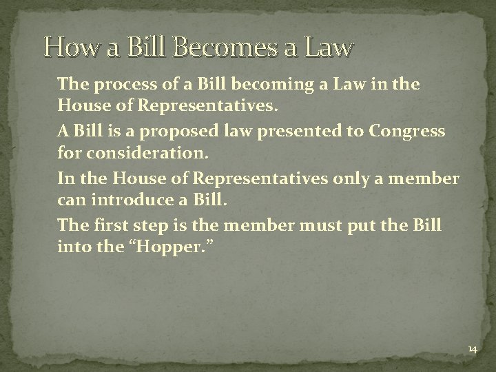How a Bill Becomes a Law The process of a Bill becoming a Law