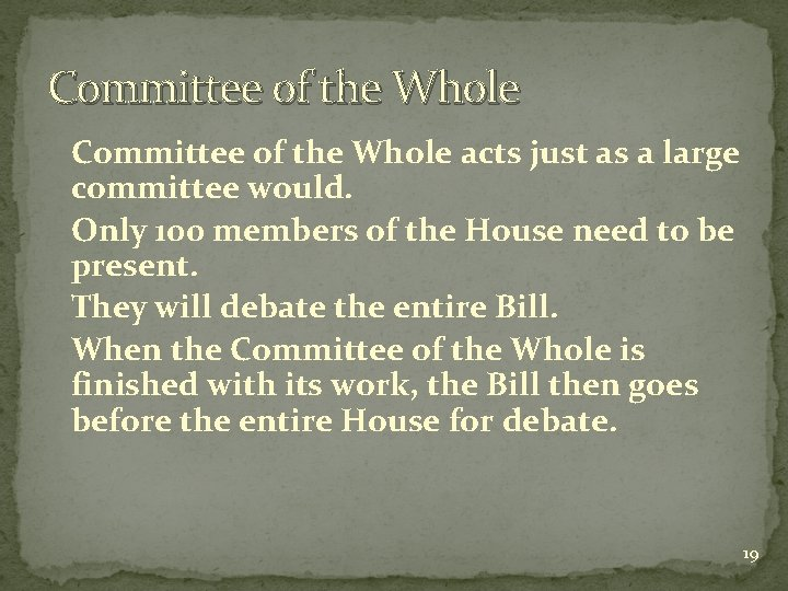 Committee of the Whole acts just as a large committee would. Only 100 members