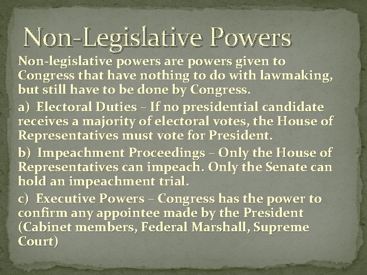 Non-Legislative Powers Non-legislative powers are powers given to Congress that have nothing to do