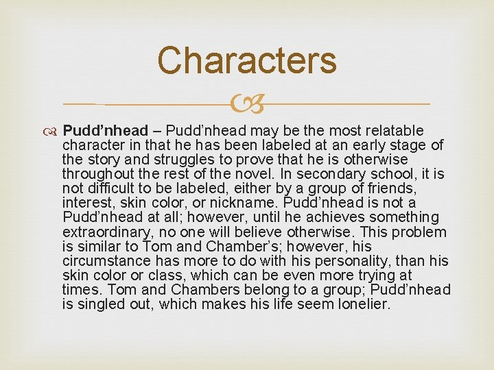 Characters Pudd'nhead – Pudd'nhead may be the most relatable character in that he has